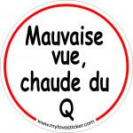 STICKER MAUVAISE VUE CHAUDE DU Q
