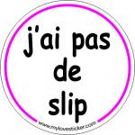 Sticker J'ai pas de slip