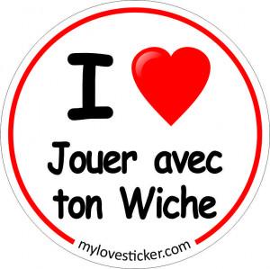 STICKER I LOVE JOUER AVEC TON WICHE
