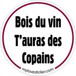 STICKER BOIS DU VIN T'AURAS DES COPAINS