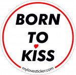 STICKER BORN TO KISS