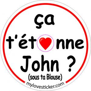 STICKER CA T'ETONNE JOHN SOUS TA BLOUSE