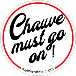 STICKER CHAUVE MUST GO ON