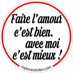 STICKER FAIRE L'AMOUR C'EST BIEN, AVEC MOI C'EST MIEUX