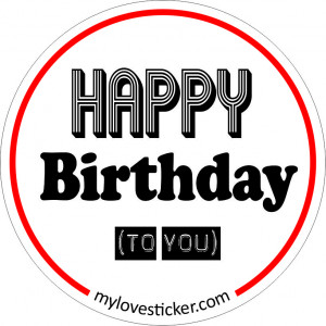 STICKER HAPPY BIRTHDAY (TO YOU)