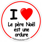 STICKER I LOVE LE PERE NOEL EST UNE ORDURE