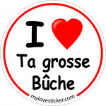 STICKER I LOVE TA GROSSE BUCHE