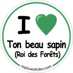 STICKER I LOVE TON BEAU SAPIN (Roi des Forêts)