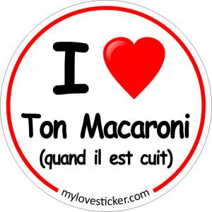 STICKER I LOVE TON MACARONI