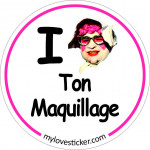 STICKER I LOVE TON MAQUILLAGE