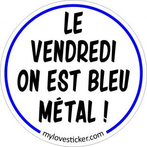 STICKER LE VENDREDI ON EST BLEU METAL