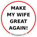 STICKER MAKE MY WIFE GREAT AGAIN
