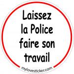 STICKER LAISSEZ LA POLICE FAIRE SON TRAVAIL