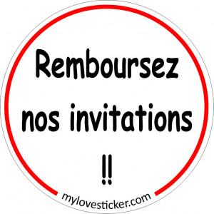 STICKER REMBOURSEZ NOS INVITATIONS !!