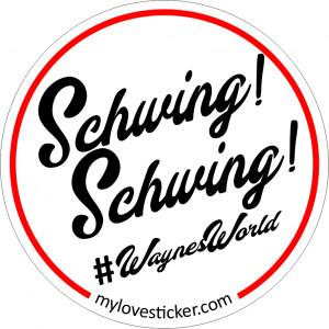 STICKER WAYNE'S WORLD SCHWING SCHWING !
