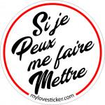 STICKER SI JE PEUX ME FAIRE METTRE