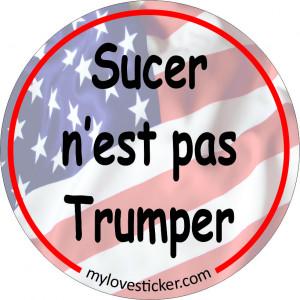 STICKER SUCER N'EST PAS TRUMPER