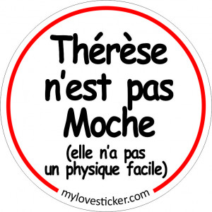 STICKER THERESE N'EST PAS MOCHE