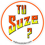 STICKER TU SUZES ?