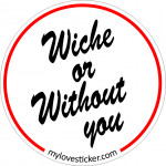 STICKER WICHE OR WITHOUT YOU