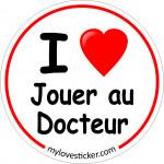 STICKER I LOVE JOUER AU DOCTEUR