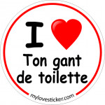STICKER I LOVE TON GANT DE TOILETTE