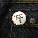 BADGE JE PEUX PAS J'AI VOLLEY