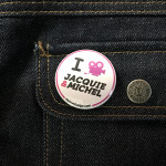 BADGE I LOVE JACQUIE ET MICHEL