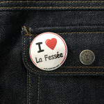 BADGE I LOVE LA FESSEE