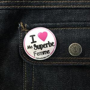 BADGE I LOVE MA SUPERBE FEMME