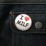 BADGE I LOVE MILF