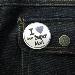 BADGE I LOVE MON SUPER MARI