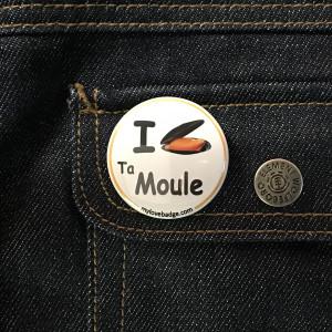 BADGE I LOVE TA MOULE