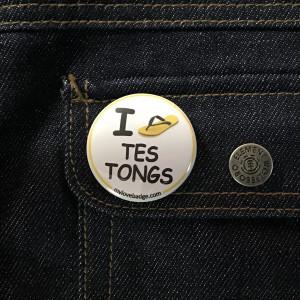 BADGE I LOVE TES TONGS