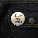 BADGE I LOVE TES TONGS