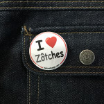 BADGE I LOVE ZOTCHES