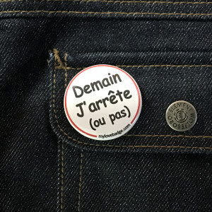 BADGE DEMAIN J'ARRETE
