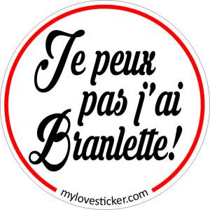 STICKER JE PEUX PAS J'AI BRANLETTE
