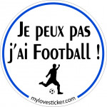 STICKER JE PEUX PAS J'AI FOOTBALL