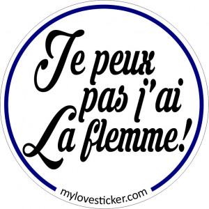 STICKER JE PEUX PAS J'AI LA FLEMME