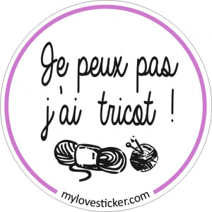 STICKER JE PEUX PAS J'AI TRICOT