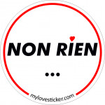 STICKER NON RIEN ...