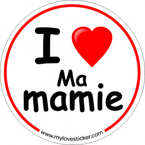 STICKER I LOVE MA MAMIE