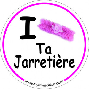 STICKER I LOVE TA JARRETIERE