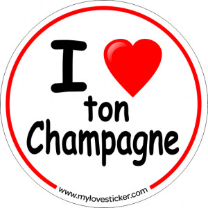 STICKER I LOVE TON CHAMPAGNE
