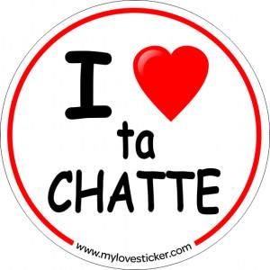 STICKER I LOVE TA CHATTE