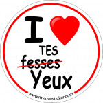 STICKER I LOVE TES YEUX-TES FESSES
