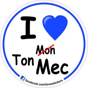 STICKER I LOVE TON MEC