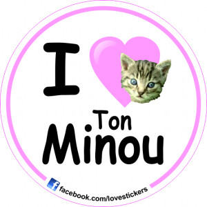 STICKER I LOVE TON MINOU