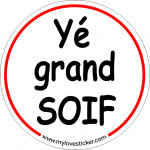 STICKER yé grand soif !